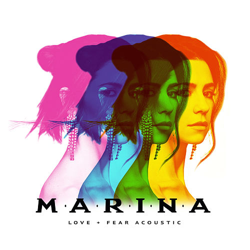 Love + Fear (Acoustic) von MARINA