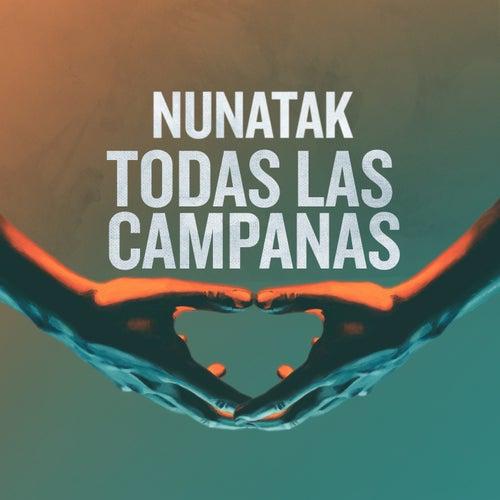 Todas las campanas by Nunatak