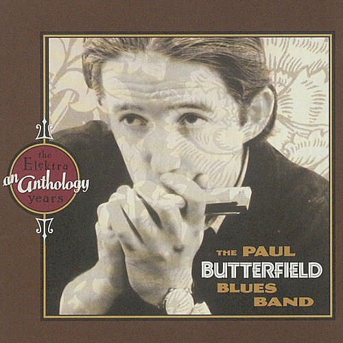 An Anthology: The Elektra Years de Paul Butterfield