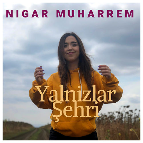 Yalnizlar Şehri von Nigar Muharrem