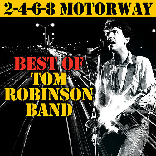 2-4-6-8 Motorway: Best Of von Tom Robinson
