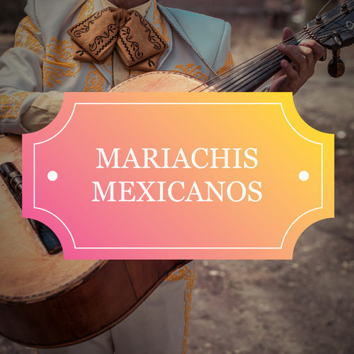 Mariachis Mexicanos by Various Artists