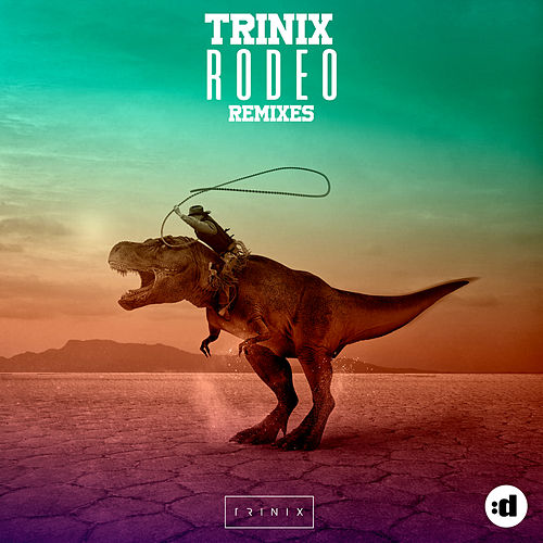 Rodeo (Remixes) by Trinix
