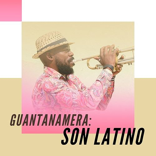 Guantanamera: Son Latino by Various Artists