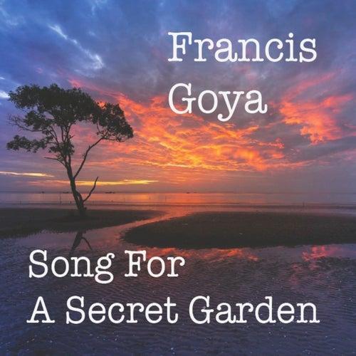 Song for a Secret Garden von Francis Goya