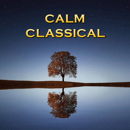 Calm Classical de Various Artists