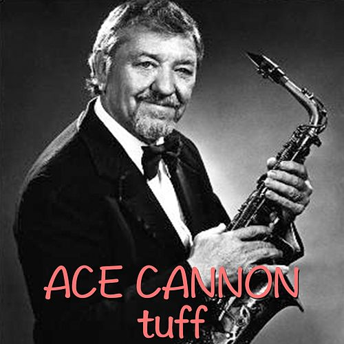 Tuff (1962 Sax Alto Version) de Ace Cannon