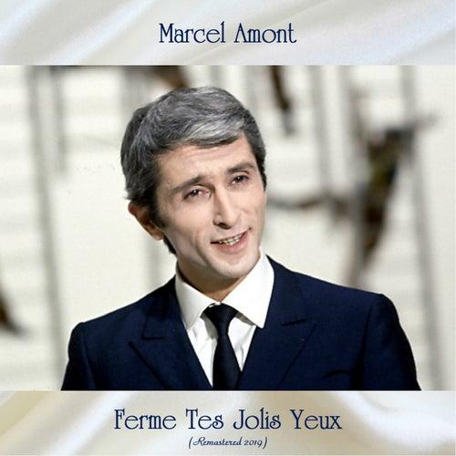 Ferme Tes Jolis Yeux (Remastered 2019) de Marcel Amont