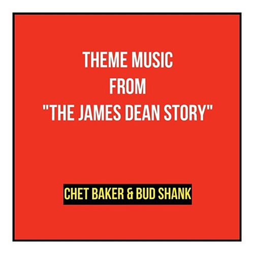 Theme Music from 'The James Dean Story' de Chet Baker