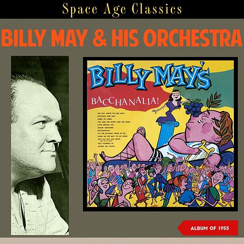 Billy May's Bacchanalia! (Album of 1955) de Billy May