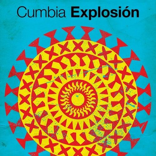 Cumbia Explosión de Various Artists