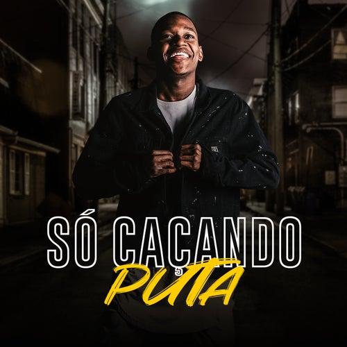 Só Caçando Puta by Dj Rogerinho do Quero