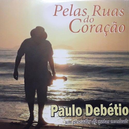 Pelas Ruas do Coração de Paulo Debétio