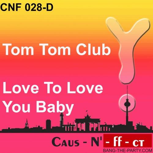 Love to Love You Baby von Tom Tom Club