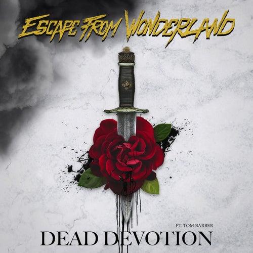 Dead Devotion by Escape from Wonderland