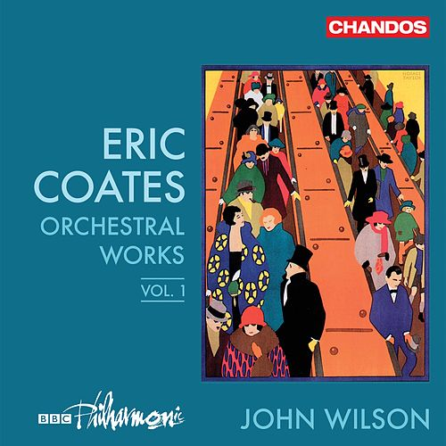 Coates: Orchestral Works, Vol. 1 by BBC Philharmonic Orchestra