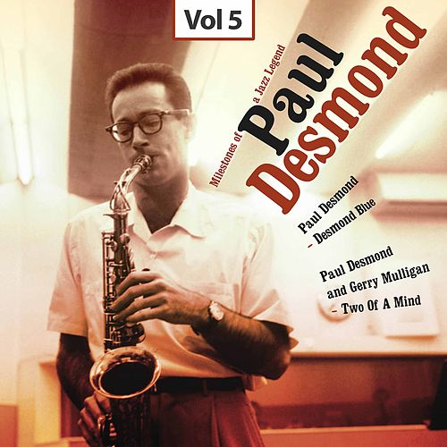 Milestones of a Jazz Legend - Paul Desmond, Vol. 5 by Paul Desmond
