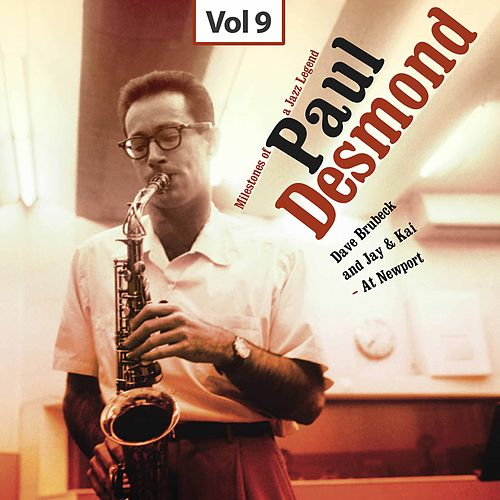 Milestones of a Jazz Legend - Paul Desmond, Vol. 9 by Dave Brubeck