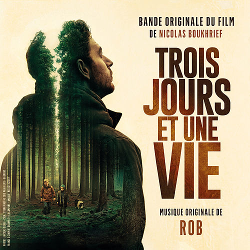 Trois jours et une vie (Bande originale du film) by Rob