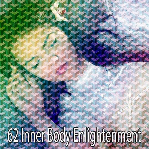 62 Inner Body Enlightenment von Best Relaxing SPA Music