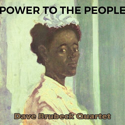 Power to the People by The Dave Brubeck Quartet