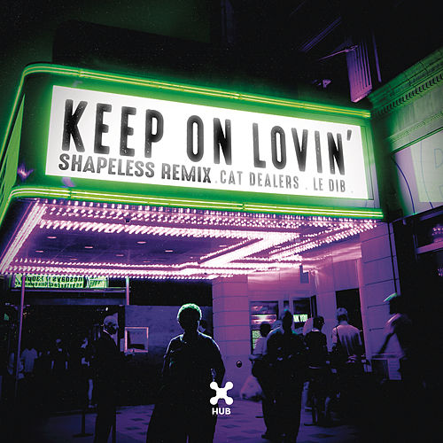 Keep On Lovin' (Shapeless Remix) di Cat Dealers