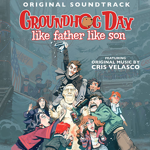 Groundhog Day: Like Father Like Son (Original Soundtrack) de Various Artists