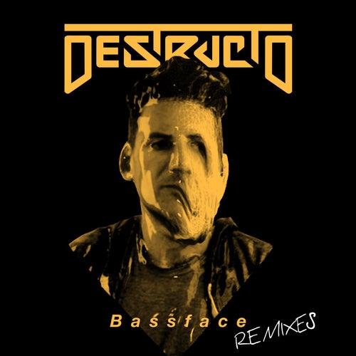 Bassface (Remixes) by Destructo