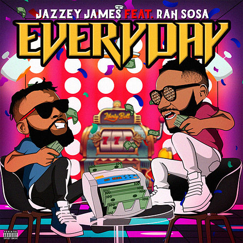 Everyday (feat. Rah Sosa) von Jazzey James
