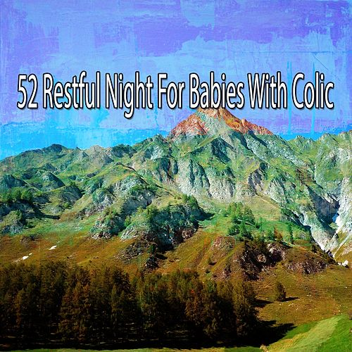 52 Restful Night for Babies with Colic von Best Relaxing SPA Music
