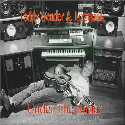 Under the Radar von Teddy Wender