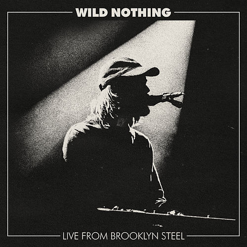 Live from Brooklyn Steel by Wild Nothing