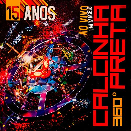 15 Anos: Ao Vivo em Maceió, Vol. 24 by Calcinha Preta