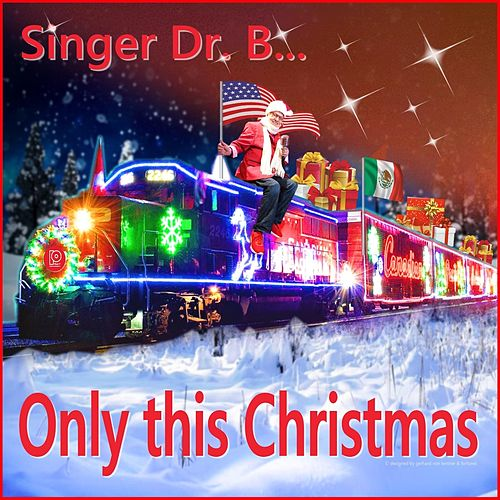 Only This Christmas by Singer Dr. B...
