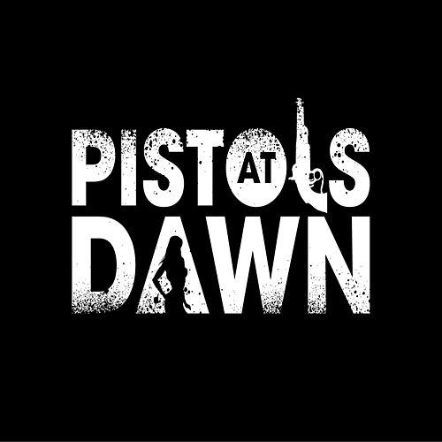 Pistols at Dawn by Pistols At Dawn