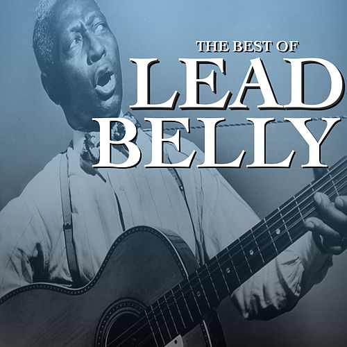 The Best Of Lead Belly by Lead Belly