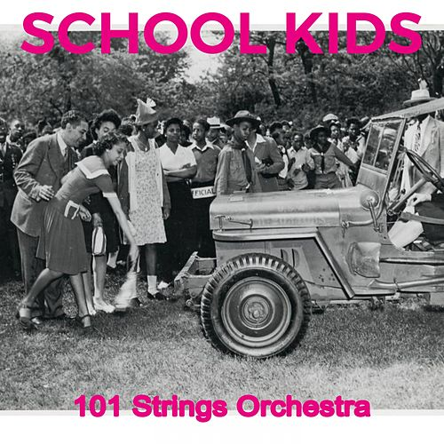School Kids by 101 Strings Orchestra