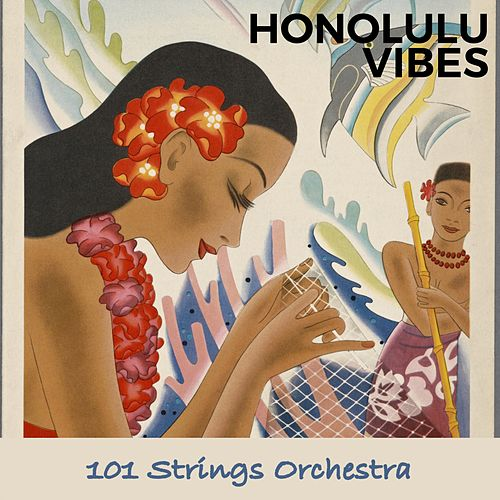 Honolulu Vibes by 101 Strings Orchestra