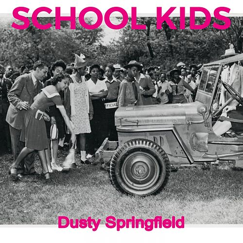 School Kids von Dusty Springfield
