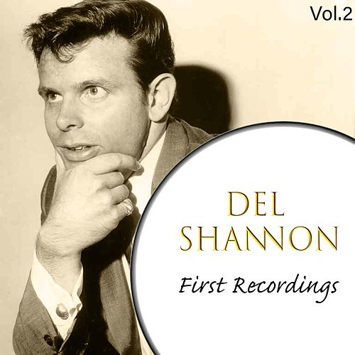 Del Shannon - First Recordings, Vol. 2 de Del Shannon