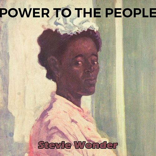 Power to the People by Stevie Wonder