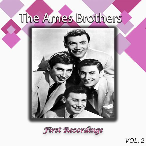 The Ames Brothers - First Recordings, Vol. 2 de The Ames Brothers
