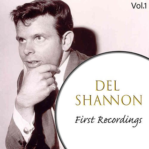 Del Shannon - First Recordings, Vol. 1 de Del Shannon