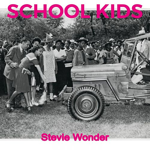 School Kids by Stevie Wonder