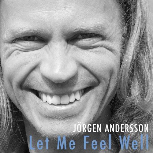 Let Me Feel Well by Jörgen Andersson