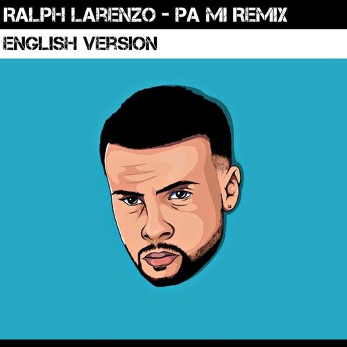Pa Mi Remix (English Version) de Ralph Larenzo