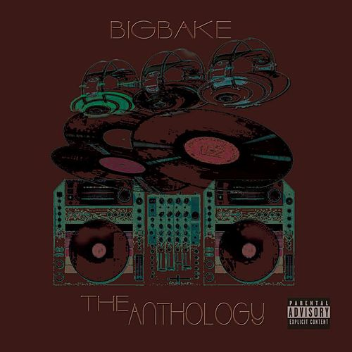The Anthology by Bigbake