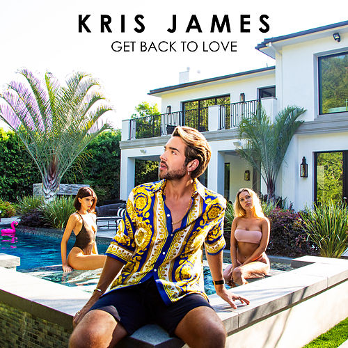 Get Back to Love by Kris James