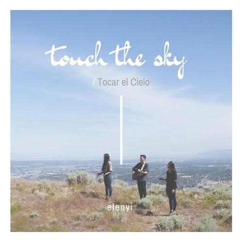 Touch the Sky / Tocar el Cielo de Elenyi