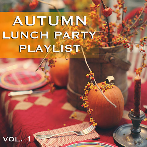 Autumn Lunch Party Playlist vol. 1 by Various Artists